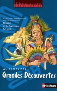 Au temps des... grandes découvertes : Avec Bernal et le Nouveau Monde