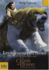A la croisée des mondes, Tome 1 : Les royaumes du Nord