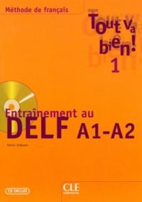 Tout va bien ! 1 : Entraînement au DELF A1-A2 (1CD audio)