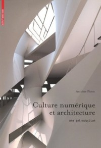Culture numérique et architecture - Une Introduction