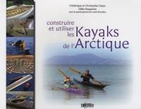 Construire et utiliser les kayaks de l'Arctique