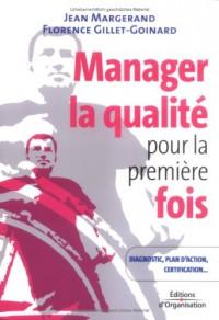 Manager la qualité pour la première fois : Conseils pratiques, diagnostic, plan d'action, certification ISO 9001