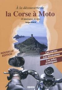 A la découverte de la Corse en moto : 18 itinéraires de rêve