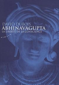 Abhinavagupta et la liberté de conscience : La liberté de la conscience