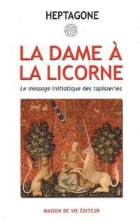La dame à la licorne : Le message initiatique des tapisseries