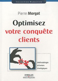 Optimisez votre conquête client : Méthodologie et leviers stratégiques