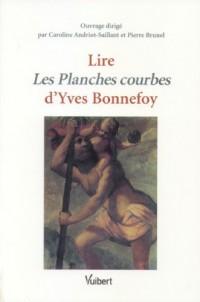 Lire Les Planches courbes d'Yves Bonnefoy