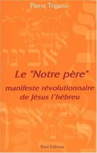 Le : Manifeste révolutionnaire de Jésus l'hébreu