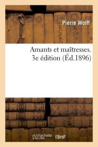 Amants et Maitresses  3e Edition  ed 1896