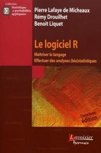 Le logiciel R : Maîtriser le langage, effectuer des analyses (bio)statistiques