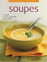 Soupes : 70 Recettes de soupes gourmandes, faciles à réaliser