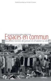 Espaces en commun : Nouvelles formes de penser et d'habiter la ville
