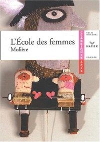 Molière : L'École des femmes, livre de l'élève