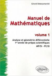 Analyse et géométrie différentielle : Cours de mathématiques, Prépas scientifiques 1re année MPSI - PCSI