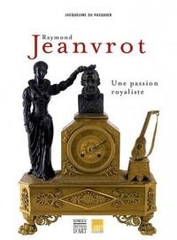 Raymond Jeanvrot, une passion royaliste