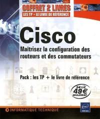 CISCO Pack en 2 volumes : Maîtrisez la configuration des routeurs et des commutateurs