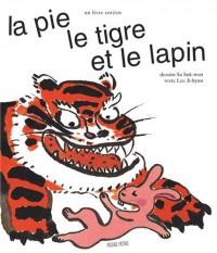La pie, le tigre et le lapin
