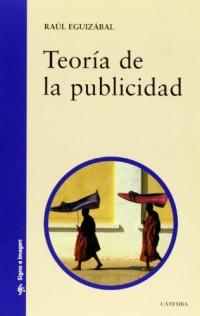 Teoria de la publicidad/ Theory of Publicity