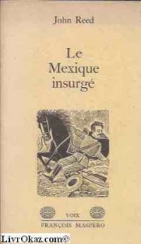 Le Mexique insurgé (Collection Voix)