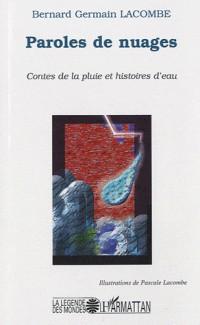 Paroles de Nuages.Contes de la Pluie et Histoires d'Ea