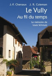 LE VULLY AU FIL DU TEMPS, La mémoire de Louis Schmutz