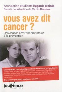 Vous avez dit cancer ? : Des causes environnementales à la prévention