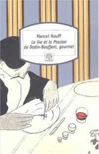 La Vie et la Passion de Dodin-Bouffant, gourmet