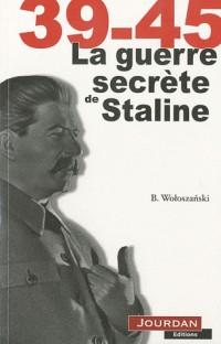 39-45 la guerre secrète de Staline