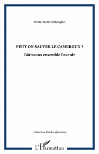 Peut-on sauver le Cameroun ?