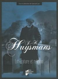 J.-K. Huysmans : Littérature et religion