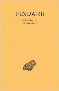 Oeuvres, tome 4 : Isthmiques et Fragments