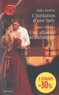 L'initiation d'une lady; Une alliance scandaleuse