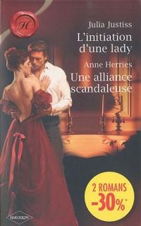 L'initiation d'une lady; Une alliance scandaleuse