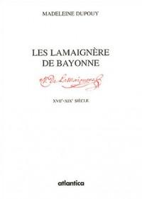 Les Lamaignère de Bayonne : Essor et déclin d'une famille de négociants du XVIIe au XIXe siècle
