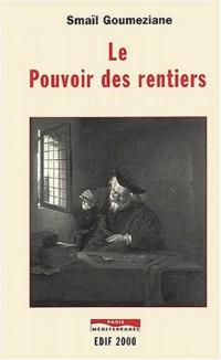 Le pouvoir des rentiers : Essai sur l'histoire de la rente et des rentiers des origines à nos jours