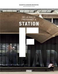De la halle Freyssinet à... Station F: Quand une gare de marchandises devient le plus grand incubateur de start-up du monde