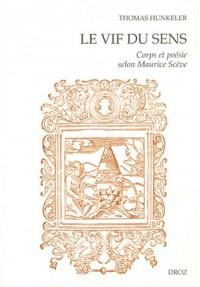 Le vif du sens : Corps et poésie selon Maurice Scève