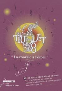 Triolet 8 : la chorale à l'école : 2 CD: 1 CD audio et un CD-Rom