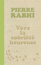 Vers la sobriété heureuse [Poche]