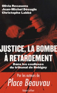 Justice : La bombe à retardement