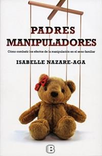 Padres manipuladores/Manipulating Parents