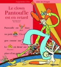 Le clown Pantoufle est en retard
