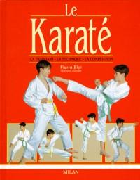 Le Karaté : La Tradition - La Technique - La Compétition