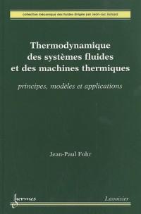 Thermodynamique des systèmes fluides et des machines thermiques : Principes, modèles et applications