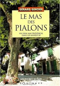 Le mas des Pialons : Vie d'un mas provençal dans les années 50