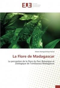 La Flore de Madagascar: La perception de la Flore du Parc Botanique et Zoologique de Tsimbazaza Madagascar