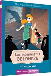 Les monuments de l'ombre (2eme cycle) -Tome 3, la crypte noire