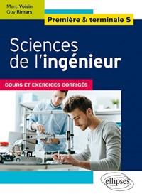 Sciences de l'Ingénieur Première et Terminale S Cours et Exercices Corrigés