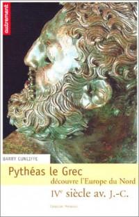 Pythéas le grec découvre l'Europe du Nord