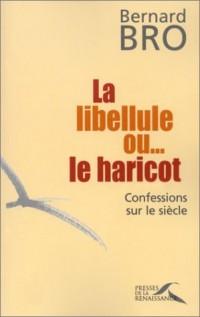 La Libellule ou... le haricot : Confessions sur le siècle
